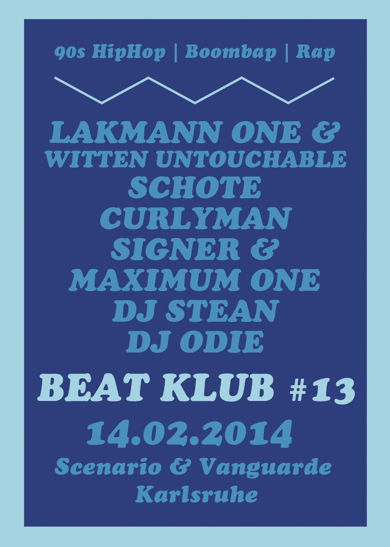 14.02.2014 | Beat Klub #13 mit Witten Untouchable (Lakmann One)