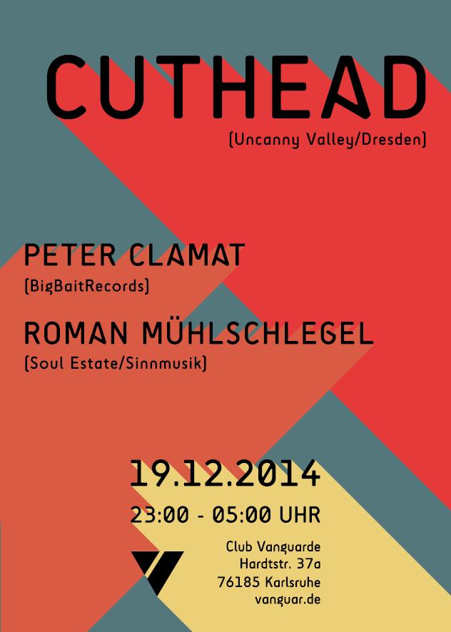 19.12.2014    CUTHEAD (Uncanny Valley) + Peter Clamat (Big Bait Records) + Roman Mühlschlegel (Soul Estate / Sinnmusik)