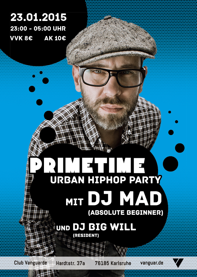 23.01.2015 | PRIME TIME PARTY mit DJ MAD (ABSOLUTE BEGINNER) + DJ BIG WILL (RESIDENT)